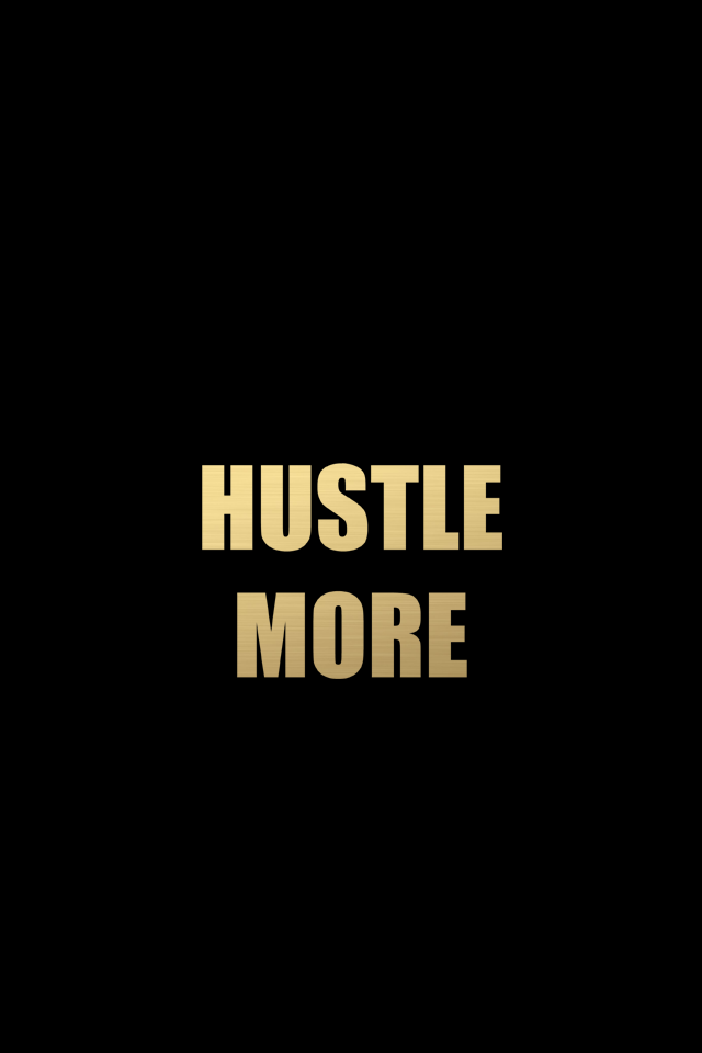 Hustle Wallpapers, 640x960 | Wallpapers PC Gallery